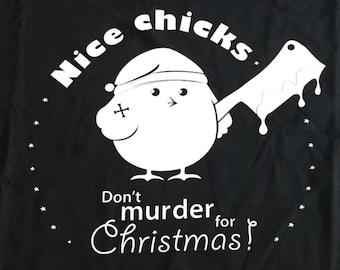 Nice Chicks Don't Murder For Christmas T-shirt