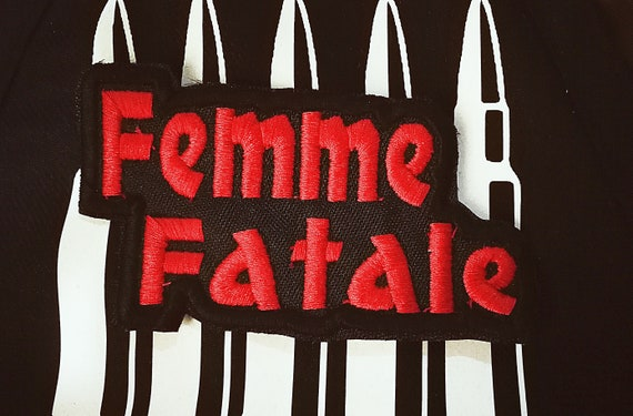 "Embroidered Patch. Color thread to choose. "" Femme Fatale "" 10x5cm Approximate size."