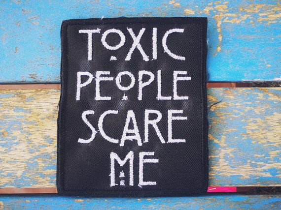 Choose thread color. Toxic people scare me Embroidery Patch. Size 10 cm