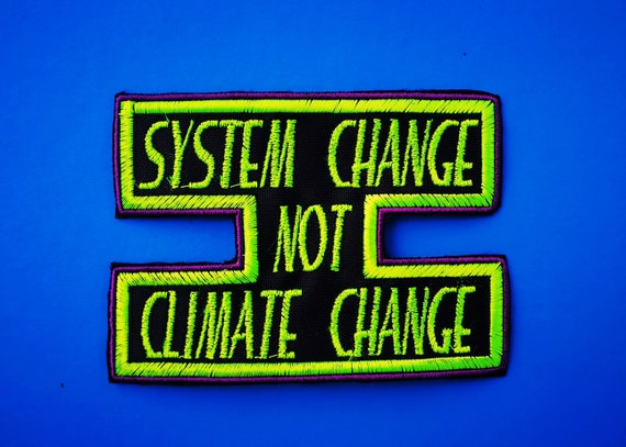 Patch Embroidery System Change not climate change Size 12x9 cm Neon yellow and purple Bright colors.