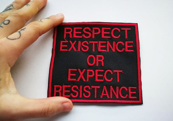 Embroidered phrase patch Respect Existence or expect resistance. Color of the yarn to choose from. Size 10 cm