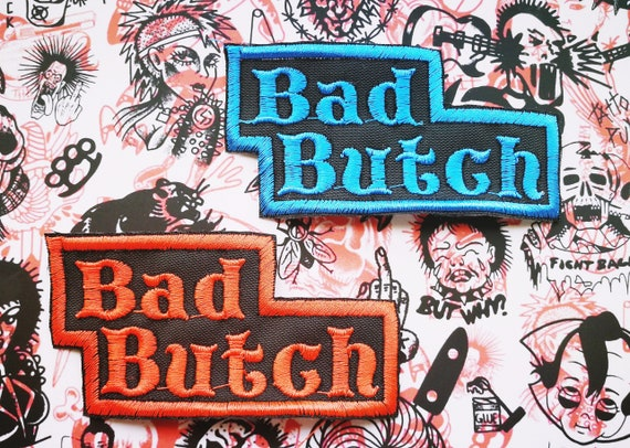 Embroidered Patch. Thread Color to choose from. BAD BUTCH! 95x50 mm Size