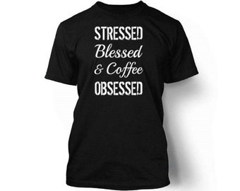 Caffeine Addict Womens T-Shirt Stressed Blessed /& Coffee Obsessed