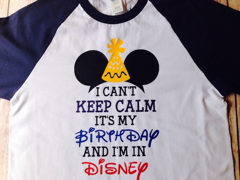 Cant Keep Calm Its My Birthday In Disney Adult