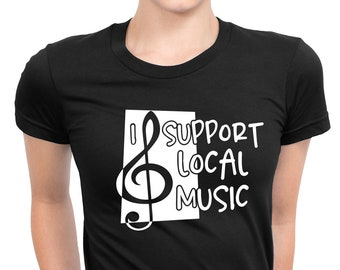 I support local music   local bands   music t-shirt f821904b233c