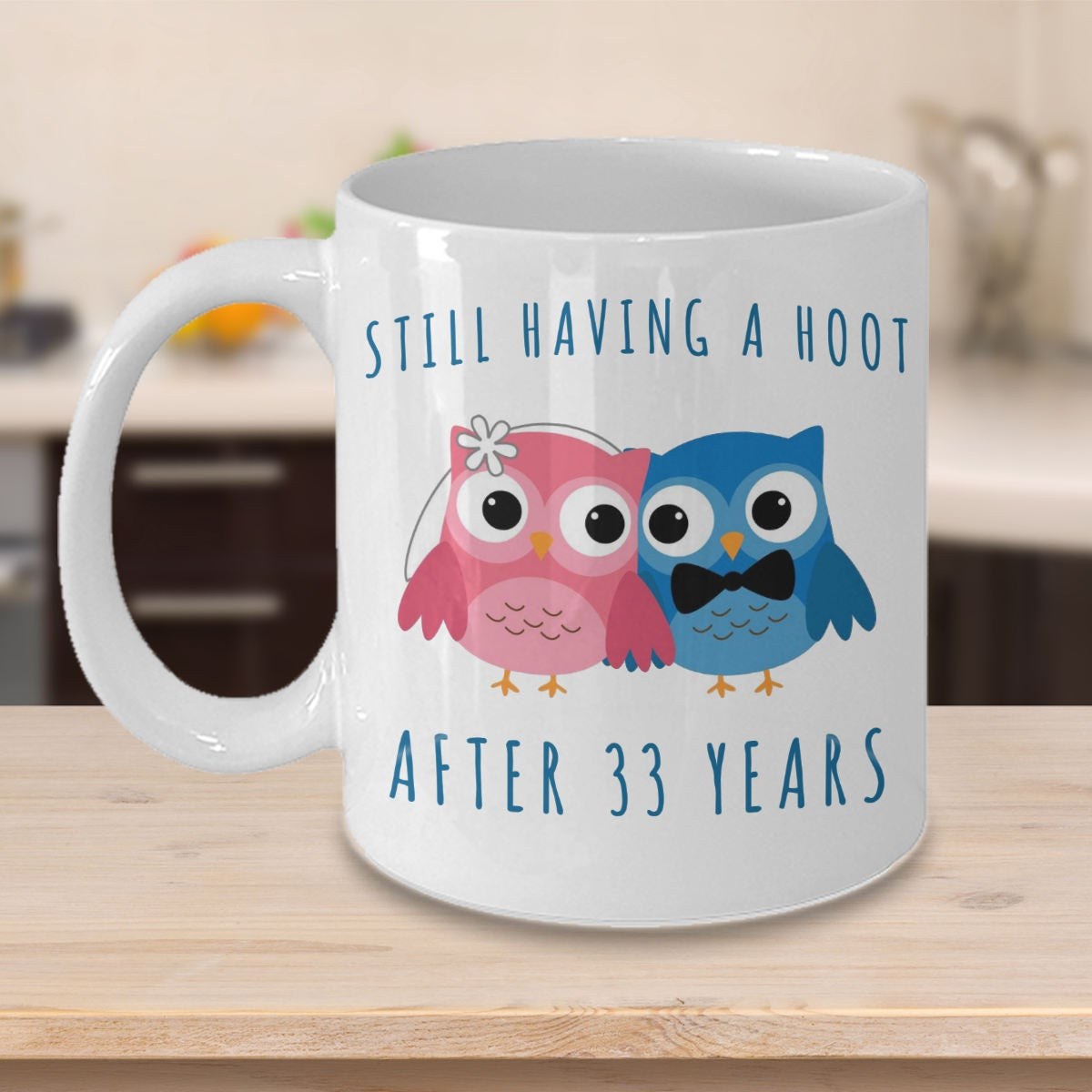 33rd Anniversary Coffee Mug Still Having A Hoot After 33 Years Etsy
