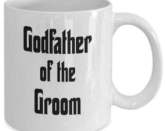 Godfather Coffee Mug / Godfather Of The Groom / Gift For Godfather / Godfather Mug / Godfather Gift