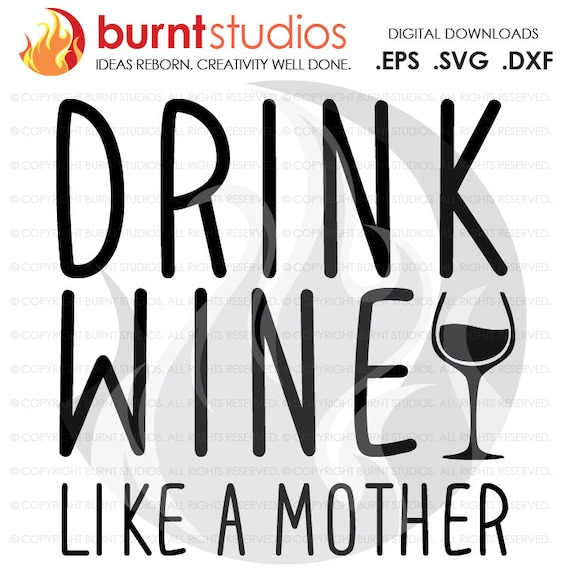 Free A total of 2 pieces are required for the box and additional paper for the panels. Drink Wine Like A Mother Svg Cutting File Mama Mom Mommy Etsy SVG, PNG, EPS, DXF File