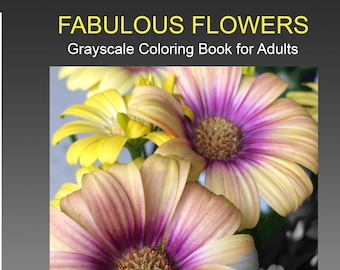 Fabulous Flowers Grayscale Coloring Book for Adults