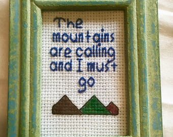 Small Framed The Mountains are calling cross stitch