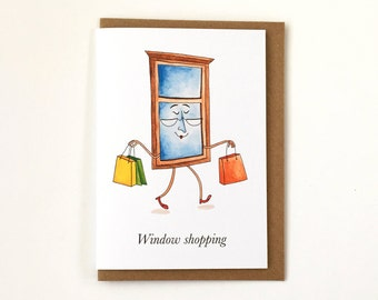Window Shopping - Pun - Humour - Any Occasion Greeting Card - Well Done - Thank You - Friends Card