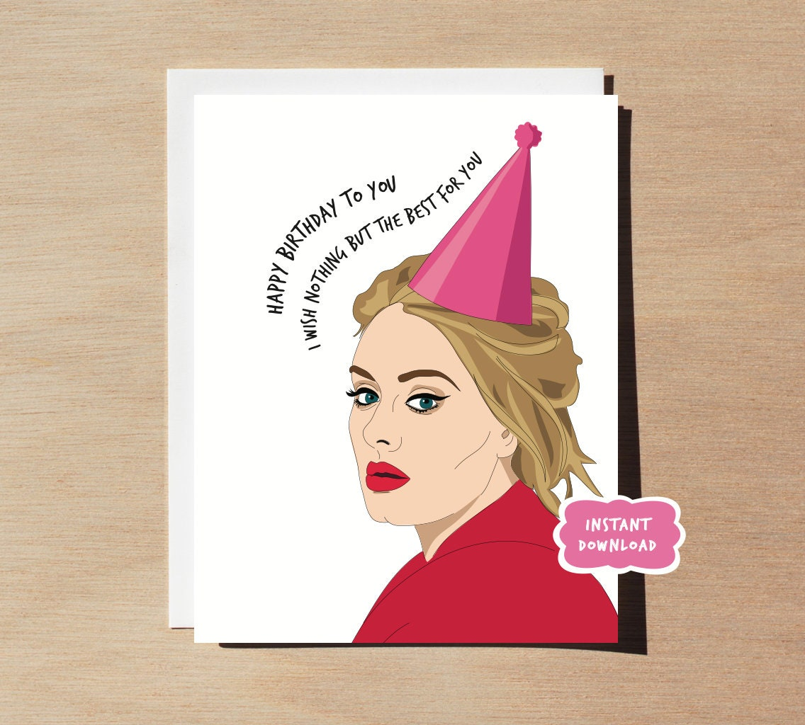 Adele Birthday Card Printable Download Funny Birthday Card Etsy
