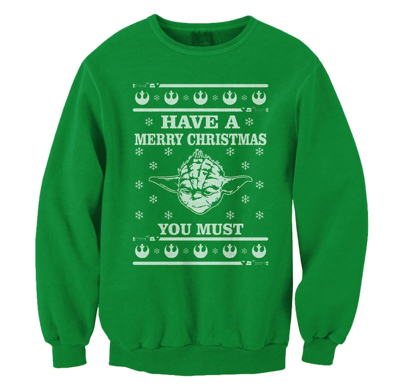 7606d834ddd3 Yoda Have A Merry Christmas You Must Ugly Sweater Star Wars