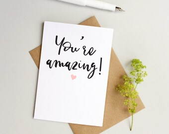 You're amazing card - Well done card - Congratulations card - Passing exams card - New job card - love card - birthday card