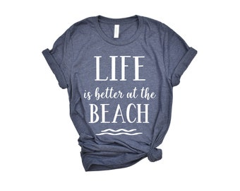 976cba2ac Vacation Tshirt, Life is Better at the Beach T-Shirt | Graphic tees for  women, Gift for her, Shirts with sayings