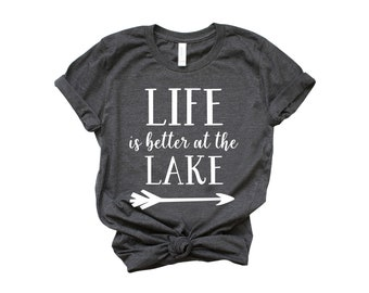 e02ba3129f4a03 Life is Better at the Lake T-Shirt
