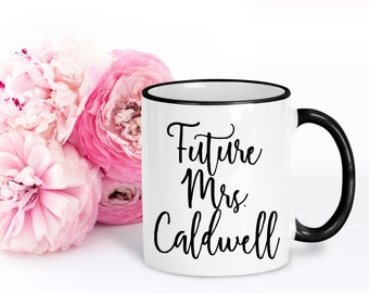 Future Mrs Mug | Personalized Engagement Gift | Gift for Sister, Cousin, Friend | Gift for Her | Bride Mug | Valentines Gift | 15 oz mug