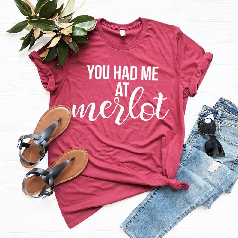 e96537fc You Had Me At Merlot T-Shirt Funny Wine Shirt Women's   Etsy