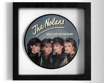 "The Nolans ""Don't Love Me Too Hard"" Framed 7"" Vinyl Record"