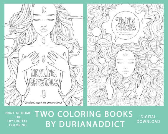 Bundle Two Digital Coloring Books Coloring Pages Printable Coloring Book Adult Coloring Healing Crystals Trippy Chicks By Durianaddict Pdf