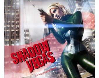 SHADOW VEGAS - a photo-graphic novel