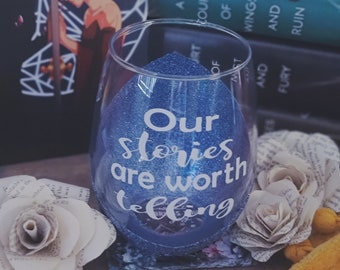 Our Stories are Worth Telling wine glass, ACOSF, A Court of Silver Flames, Bookish merchandise, Bookstagram, Train like a Valkyrie