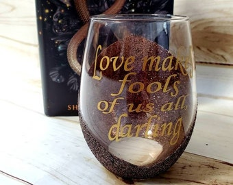 Serpent and Dove  wine glass, yalit, bookish, Love makes fools of us all darling, Shelby Mahurin, Drinking Vessel