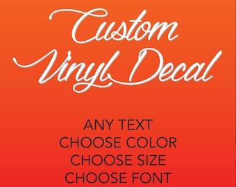 Custom Vinyl Decal, Create Your Own Vinyl Decal, Your Text Here, Your Name Here, Create Your Own Vinyl Decal
