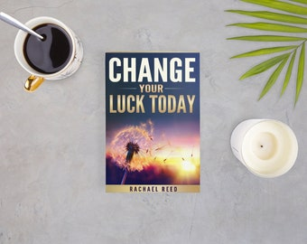 Change Your Luck Today  | Books | Self Care Kit| Self Care Planner | Inspiration | How To | Self Care | Personal Growth | Inspiration