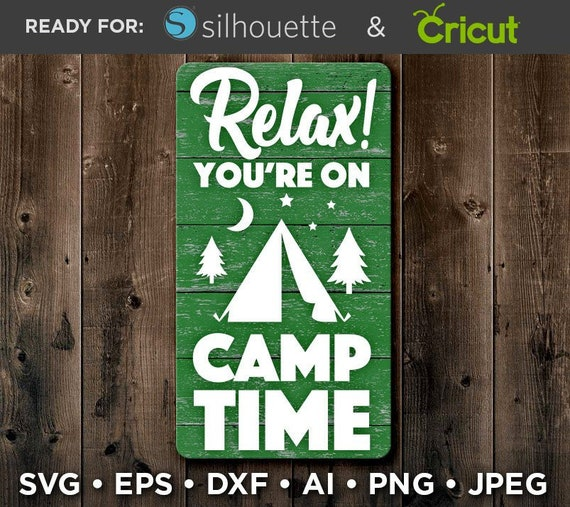 Relax You Re On Camp Time Svg Campers Svg Camper Sign Etsy
