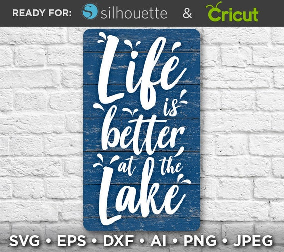 Life Is Better At The Lake Svg Camping Decor Svg Campers Etsy