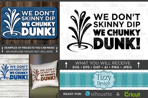 We Don T Skinny Dip We Chunky Dunk Svg Camping Svg Etsy