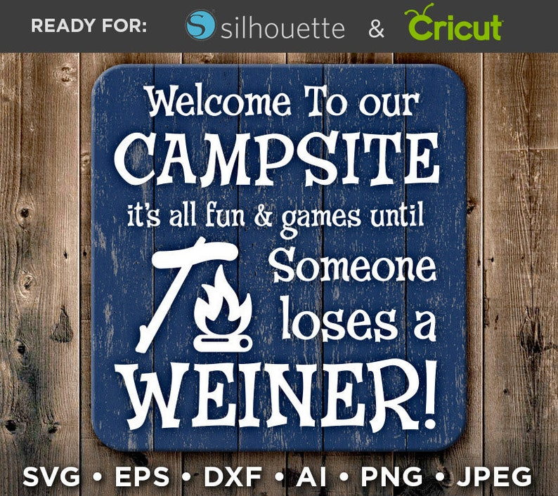 Welcome To Our Campsite - Someone Loses a Weiner Sign Svg - Camper Camping  Decor - Camping Signs Commercial Use Svg Cricut Silhouette - 873