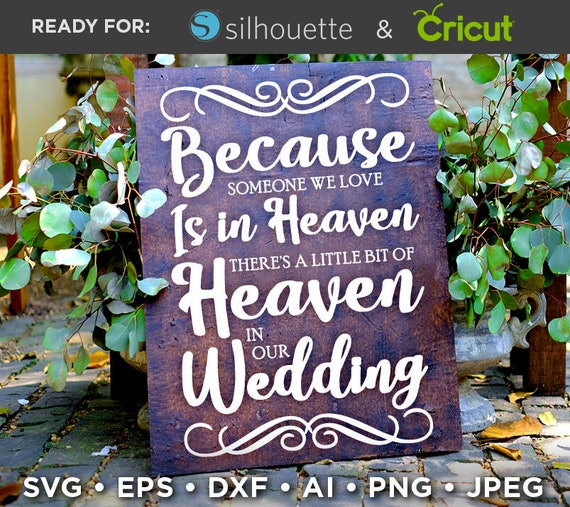 Because Someone We Love Is In Heaven In Our Wedding Svg Sign Etsy