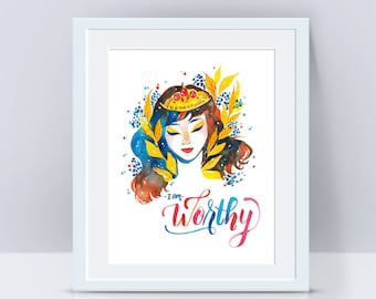 I am worthy, Girl Power, Women Power, She Persisted, Inspirational poster Quote wall art Quote poster Wall art print Feminism, Motivational