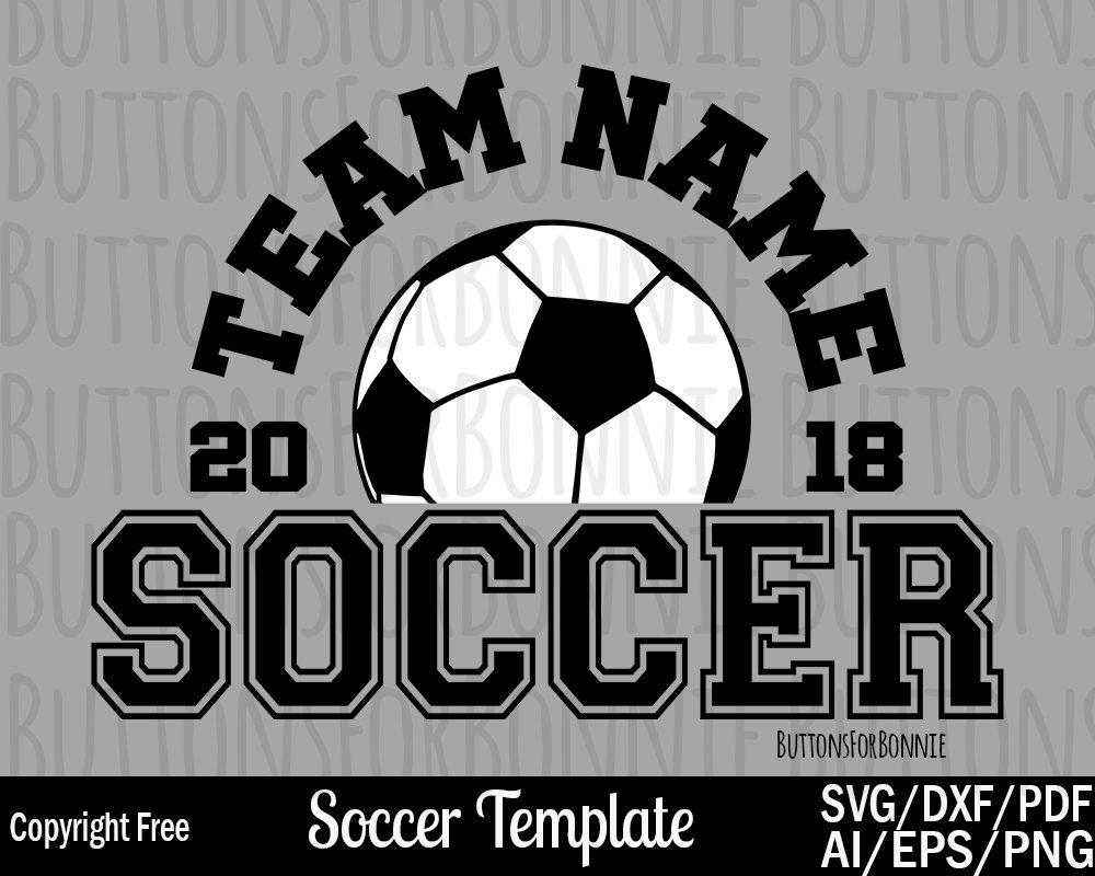 Soccer Team Svg Soccer Svg Template Cutting File Soccer Etsy