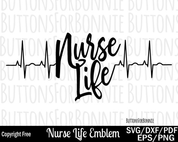 Nurse Life Svg Nurse Svg Ekg Heartbeat Svg Nursing Etsy