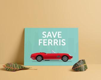 Save Ferris Illustration Print, Ferris Bueller's Day off