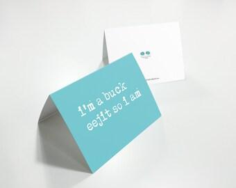 I'm a Buck Eejit Greetings Card