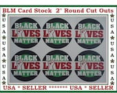 Black Lives Matter 2 quot Round Cut Outs Made From Cardstock Created From Auto Punch Machine Great Scrapbooking Or Any Type Of DIY Craft Project