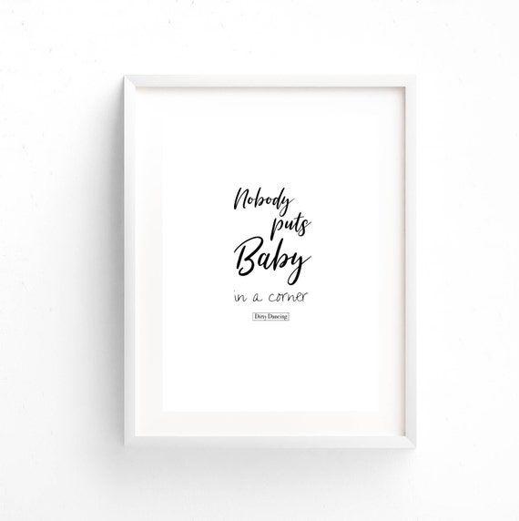 Dirty dancing movie quote nobody puts baby in the etsy image 0 reheart Choice Image