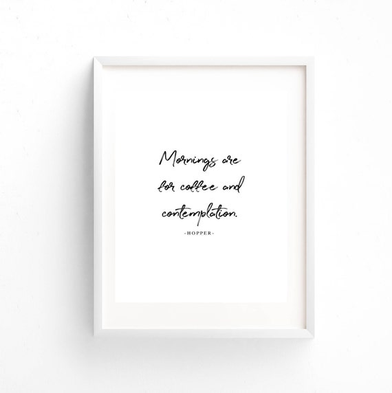 Jim Hopper Quote Mornings Are For Coffee And Etsy