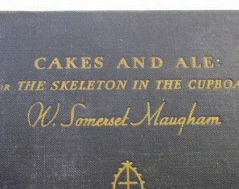 Dad Gift , Cake and Ale : Or the Skeleton in the Cupboard, First Edition, 1930, By   W. Somerset Maugham,  With Reduced Shipping