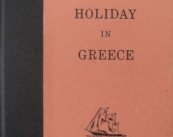 Greek travel Holiday in Greece, sailboat trip in Edwardian era 1901, vintage book SIGNED by author 1964, rare private printing