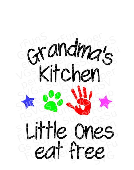 Grandma S Kitchen Little Ones Eat Free Svg Digital Etsy