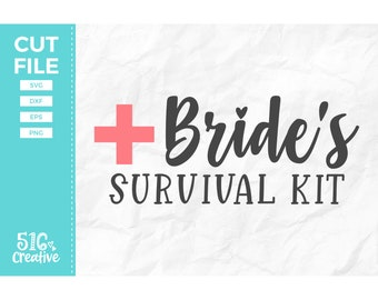 Bride's Survival Kit SVG, Wedding SVG - svg dxf eps png - Cutting File, Cut File - Commercial Use, Instant Download