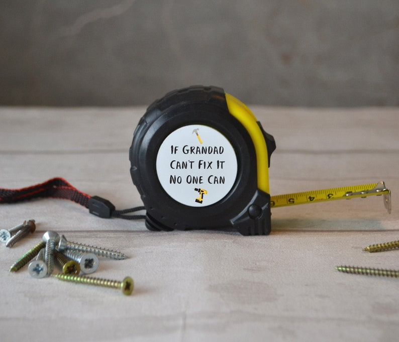 Tape Measure - If Grandad Can't Fix It No one Can