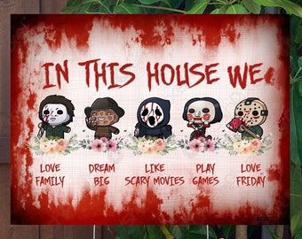 """In This House Horror Halloween Yard Sign 