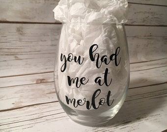 You had me at merlot wine glass, Wine Lover Gift, Merlot Lover
