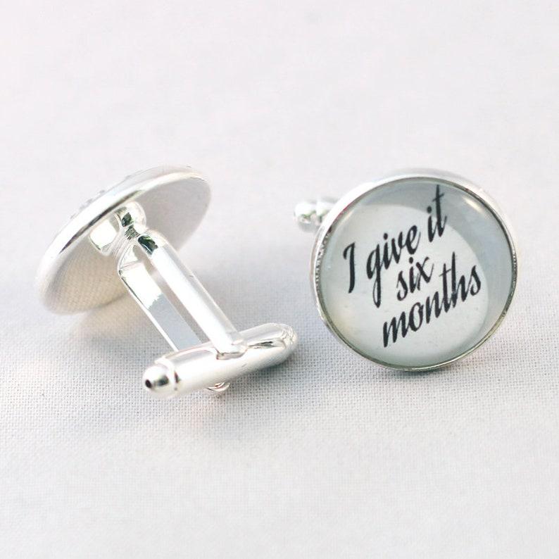 unusual cufflinks Funny wedding cufflinks I give it six months silver coloured bestman cufflinks groomsman gift funny cufflinks